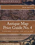 Antique Map Price Guide No. 4: Printed Maps of Africa, from 1477 to 1850