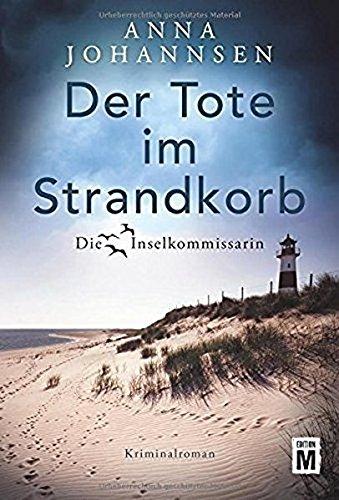 Der Tote im Strandkorb (Die Inselkommissarin, Band 1) Taschenbuch – 24. Oktober 2017 Anna Johannsen Edition M 1542047900 TB/Belletristik