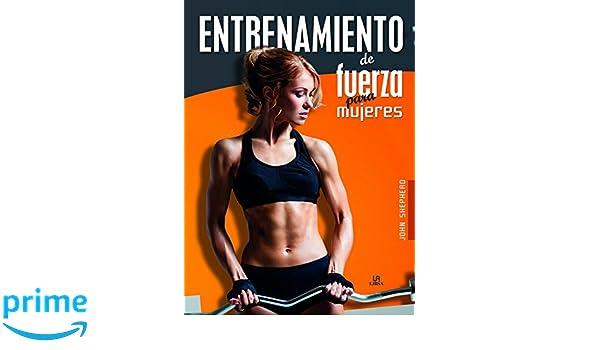 Entrenamiento de Fuerza para Mujeres (Nuevo Deporte): Amazon.es: John Shepherd: Libros
