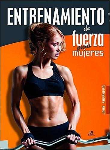 Entrenamiento de fuerza para mujeres (Spanish Edition) (Spanish) Hardcover – January 30, 2017