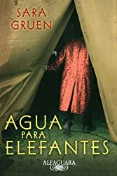 Agua para elefantes/ Water for Elephants (Spanish Edition)