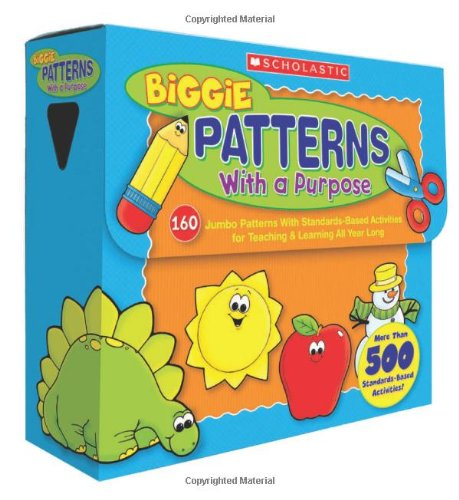 BIGGIE Patterns With a Purpose: 160 Jumbo Patterns With Standards-Based Activities for Teaching & Learning All Year (Biggie Patterns)