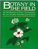 Botany in the Field, Jane Scott, 0130802921