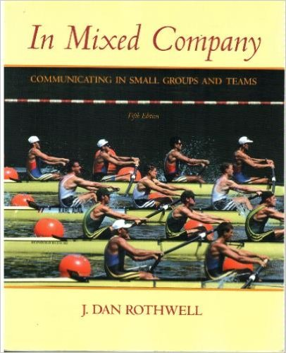 In Mixed Company - Communicating in Small Groups and Teams - 5th (Fifth) Edition