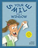 Your Smile Has A Window