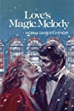 Love's Magic Melody, Norma Davis Stoyenoff, 1477835458