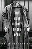 The Brief History of the Dead: A Novel (Vintage Contemporaries)