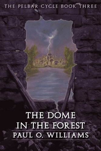 - The Dome in the Forest: The Pelbar Cycle, Book Three (Beyond Armageddon 3)