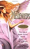img - for The Messengers: A True Story of Angelic Presence and the Return to the Age of Miracles book / textbook / text book
