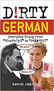 Amazon.com: Dirty German: Everyday Slang from (Dirty