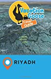 Vacation Goose Travel Guide Riyadh Saudi Arabia