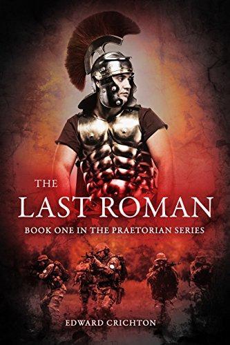 The Last Roman Praetorian Series Book 1 By Crichton Edward