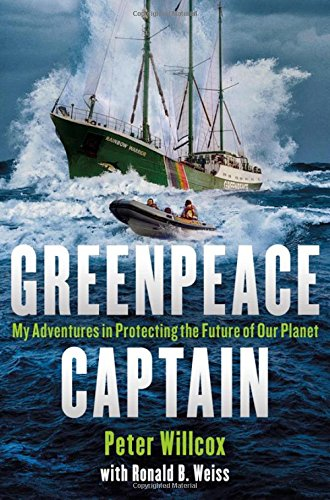 greenpeace-captain-my-adventures-in-protecting-the-future-of-our-planet