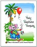 Baby Elephant Forgets, Lauren Shepherd, 1463777949