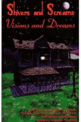 Shivers and Screams, Visions and Dreams Paperback
