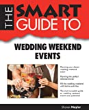 Smart Guide to Wedding Weekend Events, Sharon Naylor, 0978534123