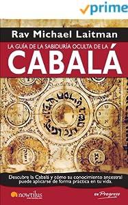 La guía de la sabiduría oculta de la cabalá (Spanish Edition)