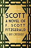 img - for Scott: A Novel of F. Scott Fitzgerald book / textbook / text book