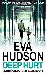 Deep Hurt (Ingrid Skyberg FBI Thrillers Book 4) (English Edition)