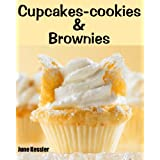 Cupcake-Cookies and Brownies (Delicious Recipes Book 10)