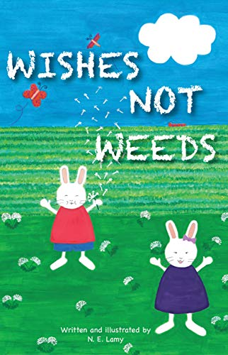 Wishes Not Weeds by [Lamy, N. E.]