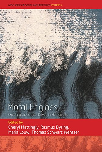 Moral Engines: Exploring the Ethical Drives in Human Life (WYSE Series in Social Anthropology)