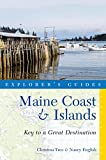 Explorer's Guide Maine Coast & Islands: Key to a Great Destination (Third)  (Explorer's Great Destinations)