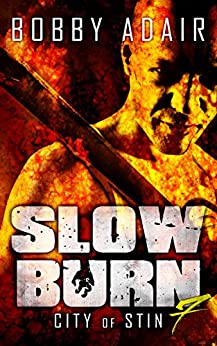 Slow Burn: City of Stin, Book 7 by [Adair, Bobby]