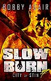 Slow Burn: City of Stin, Book 7 (English Edition)