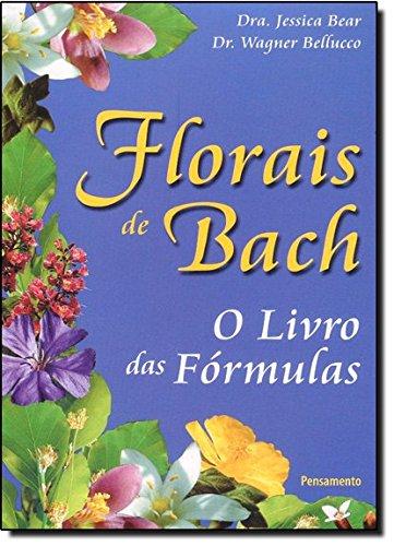 Florais de Bach. O Livro das Formulas