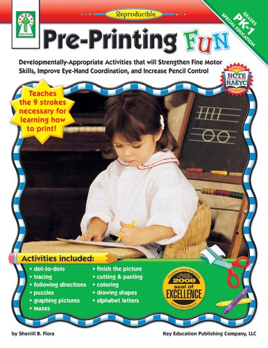 Pre-Printing FUN, Grades PK - 1: Developmentally-Appropriate Activities that will Strengthen Fine Motor Skills, Improve Eye-Hand Coordination, and Increase Pencil Control