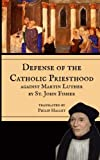 img - for Defence of the Catholic Priesthood: Against Martin Luther book / textbook / text book