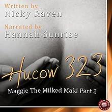 Hucow 323: An Erotic Short Story | Livre audio Auteur(s) : Nicky Raven Narrateur(s) : Hannah Sunrise