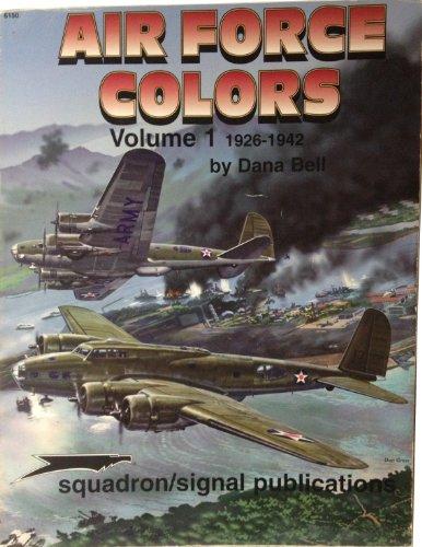 Air Force Colors: Vol. 1. 1926-1942.