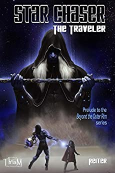 Star Chaser: The Traveler (Beyond the Outer Rim) by [Reiter]