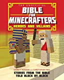 Unofficial Bible for Minecrafters:Hereos & Villains (Unofficial Bible/Minecrafters)