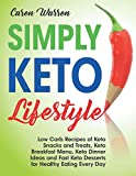 Simply Keto Lifestyle: Low-Carb Recipes of Keto