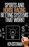 This book contains some of the best sports betting systems from Ken Osterman. These are systems that he has used himself successfully at both racetracks and sports books. The rules for each system are clearly explained and the systems are explained c...