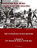 Vietnam Was More Than Just the Killing, Patrick H. Dockery, 1553692446
