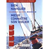 Bien naviguer et mieux connaître son voilier [nouvelle édition]
