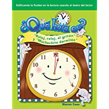 ¿Qué hora es? (What Time Is It?) (Spanish Version) (Building Fluency through Reader's Theater) (Spanish Edition)