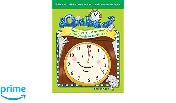 Amazon.com: ¿Qué hora es? (What Time Is It?) (Spanish Version) (Building Fluency through Readers Theater) (Spanish Edition) (9781433322631): Teacher ...