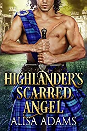 Highlander's Scarred Angel: A Scottish Medieval Historical Romance