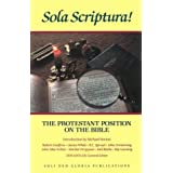 Sola Scriptura: The Protestant Position on the Bible (Reformation Theology Series) by Kistler, Don published by Soli Deo Glor