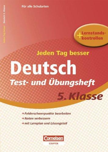 Jeden Tag besser - Deutsch: 5. Schuljahr - Test- und Übungsheft mit Lernplan und Lernstandskontrollen: Mit entnehmbarem Lösungsteil