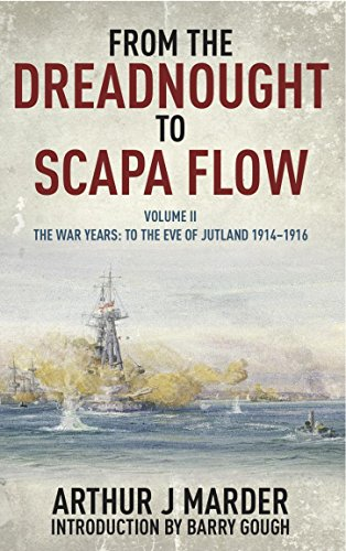 [Free] From the Dreadnought to Scapa Flow: Volume II: To The Eve of Jutland 1914-1916 P.P.T