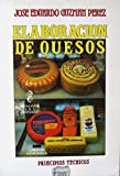 Elaboración De Quesos: Principios Técnicos (Spanish Edition) Preparation of Cheese: Technical Principles