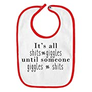 It's All Shits&Giggles Until Someone Giggles&Shits Funny Parody Infant Baby Bib - White with Cherry Red Edging