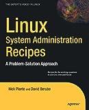 Linux System Administration Recipes, Juliet Kemp, 1430224495