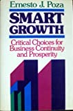 Smart Growth : Critical Choices for Business Continuity and Prosperity, Poza, Ernesto J., 1555421709